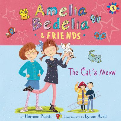Amelia Bedelia & Friends #2: Amelia Bedelia & Friends The Cat's Meow Una Audiobook, by