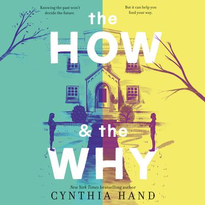 The How & the Why Audiobook, by Cynthia Hand