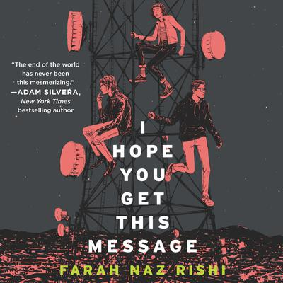 I Hope You Get This Message Audiobook, by Farah Naz Rishi