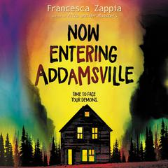 Now Entering Addamsville Audiobook, by Francesca Zappia