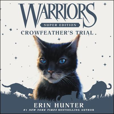 Warriors Super Edition: Crowfeather's Trial Audiobook, by