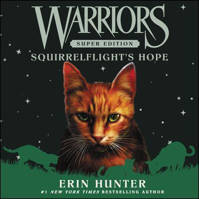 Warriors Super Edition: Squirrelflight's Hope Audiobook, by