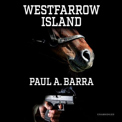 Westfarrow Island Audiobook, by Paul A. Barra