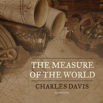 The Measure of the World Audiobook, by Charles Davis