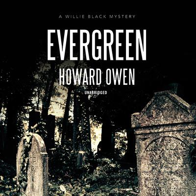 Evergreen : A Willie Black Mystery Audiobook, by