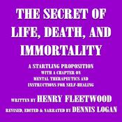 The Secret of Life, Death, and Immortality