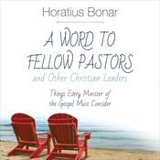 A Word to Fellow Pastors and Other Christian Leaders Audiobook, by Horatius Bonar
