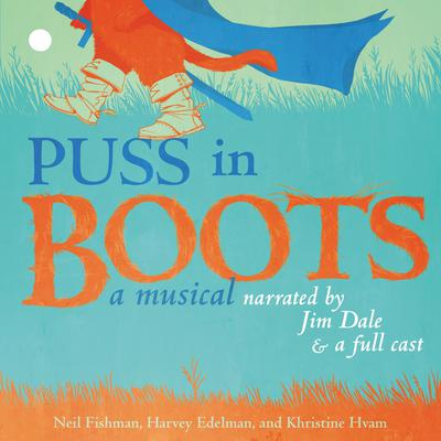 Puss in Boots: A Musical Audiobook, by