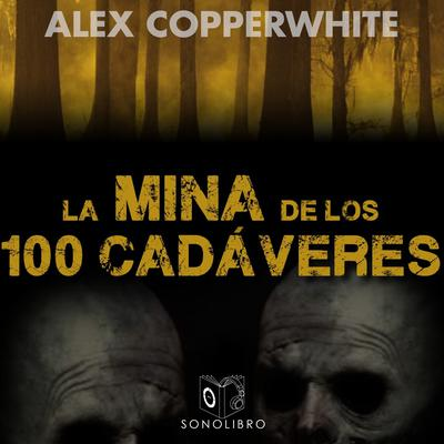 La mina de los cien cadáveres Audiobook, by Alexander Copperwhite