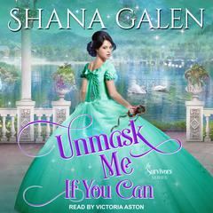 Unmask Me If You Can Audiobook, by Shana Galen