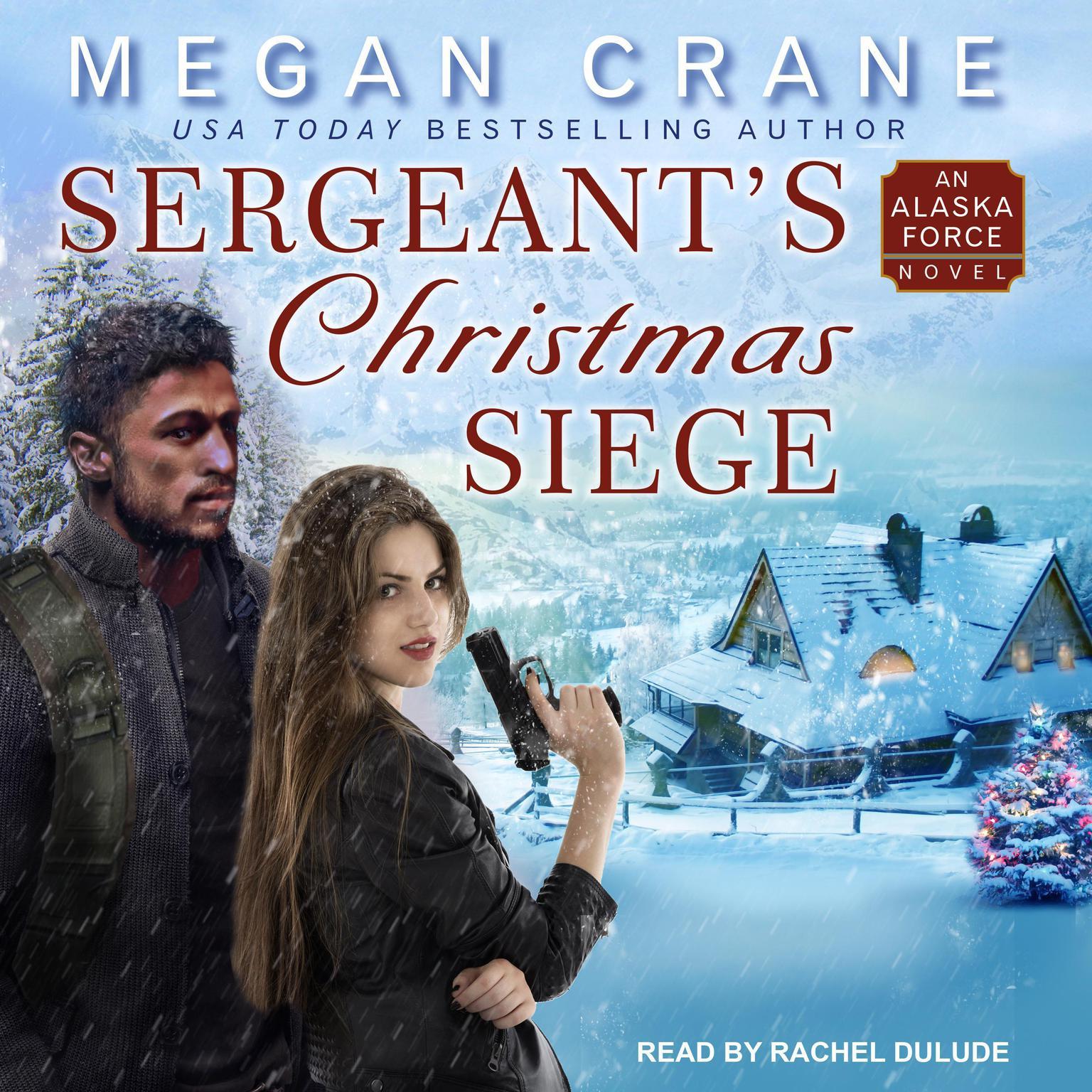 Sergeants Christmas Siege Audiobook, by Megan Crane