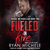 Fueled in Fire Audiobook, by Ryan Michele