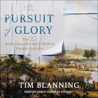 The Pursuit of Glory: The Five Revolutions that Made Modern Europe: 1648-1815 Audiobook, by
