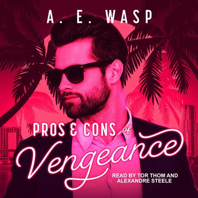 Pros & Cons of Vengeance Audiobook, by A.E. Wasp