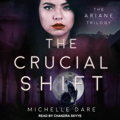 The Crucial Shift Audiobook, by Michelle Dare