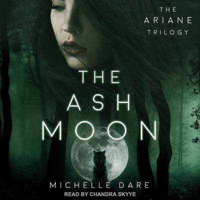 The Ash Moon Audiobook, by Michelle Dare