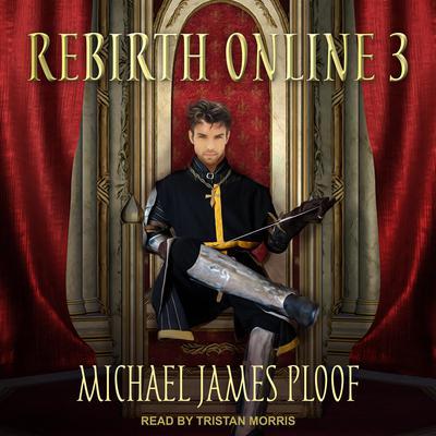 Rebirth Online 3 Audiobook, by Michael James Ploof