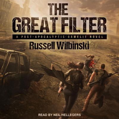 The Great Filter: A Post-Apocalyptic Gamelit Novel Audiobook, by Russell Wilbinski