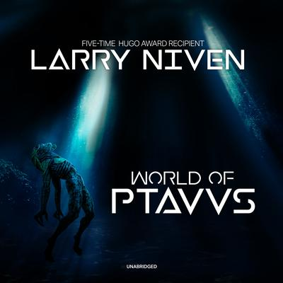 World of Ptavvs Audiobook, by Larry Niven