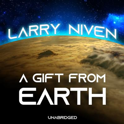 A Gift from Earth Audiobook, by Larry Niven