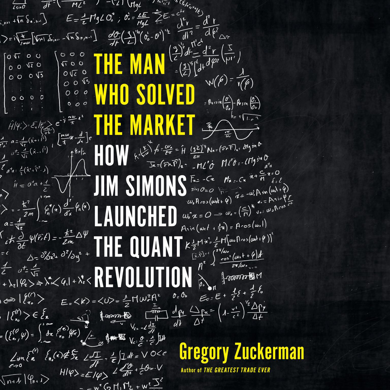 Printable The Man Who Solved the Market: How Jim  Simons Launched the Quant Revolution Audiobook Cover Art