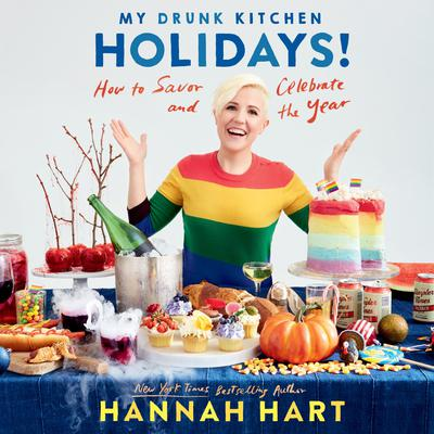My Drunk Kitchen Holidays!: How to Savor and Celebrate the Year Audiobook, by Hannah Hart