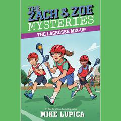 The Lacrosse Mix-Up Audiobook, by Mike Lupica