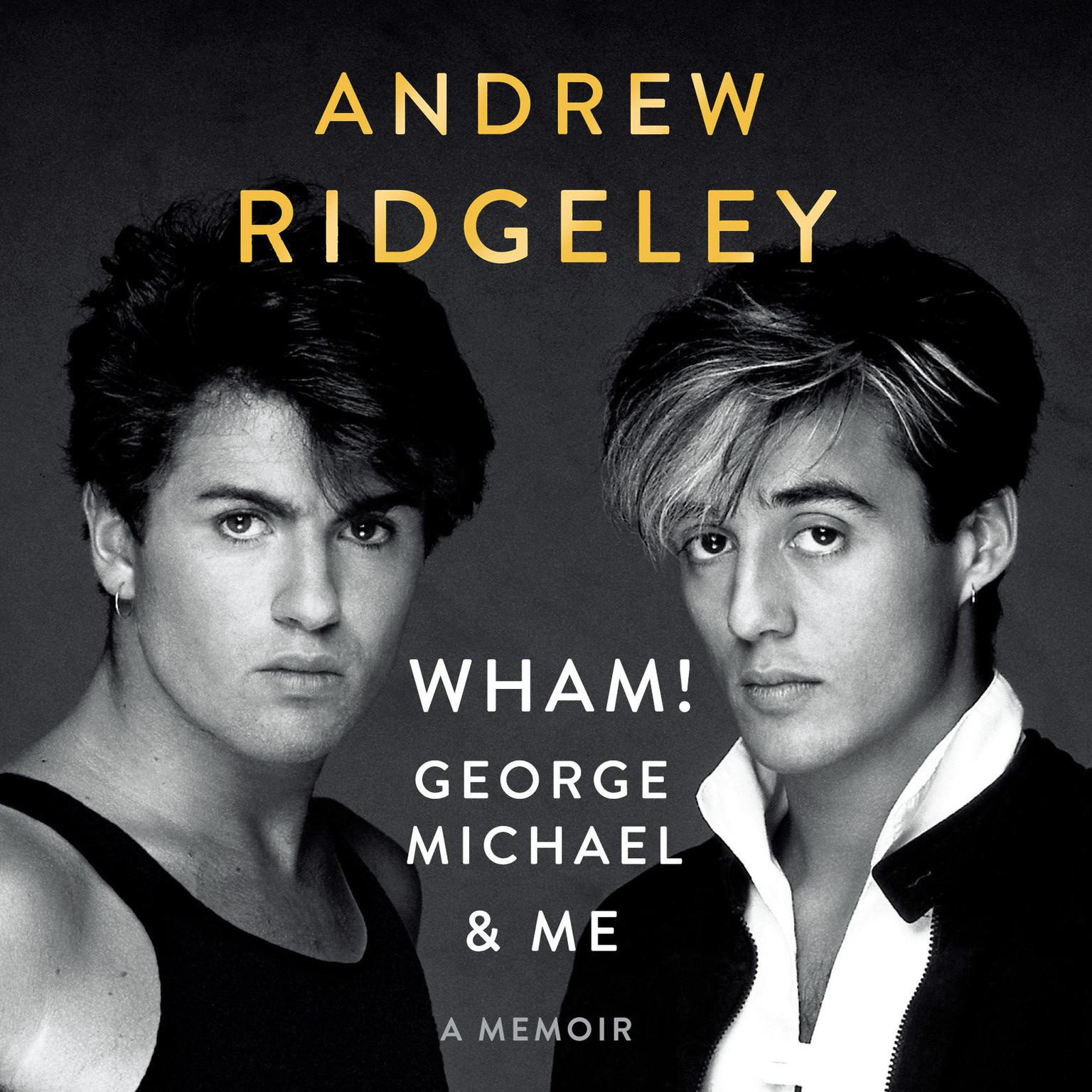 Printable Wham!, George Michael and Me: A Memoir Audiobook Cover Art