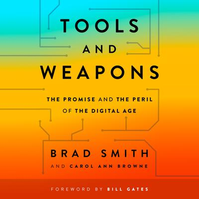 Tools and Weapons: The Promise and the Peril of the Digital Age Audiobook, by Brad Smith