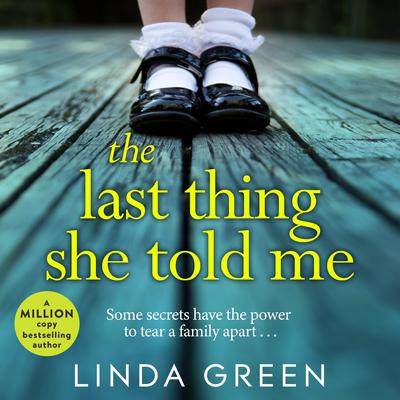 The Last Thing She Told Me Audiobook, by Linda Green