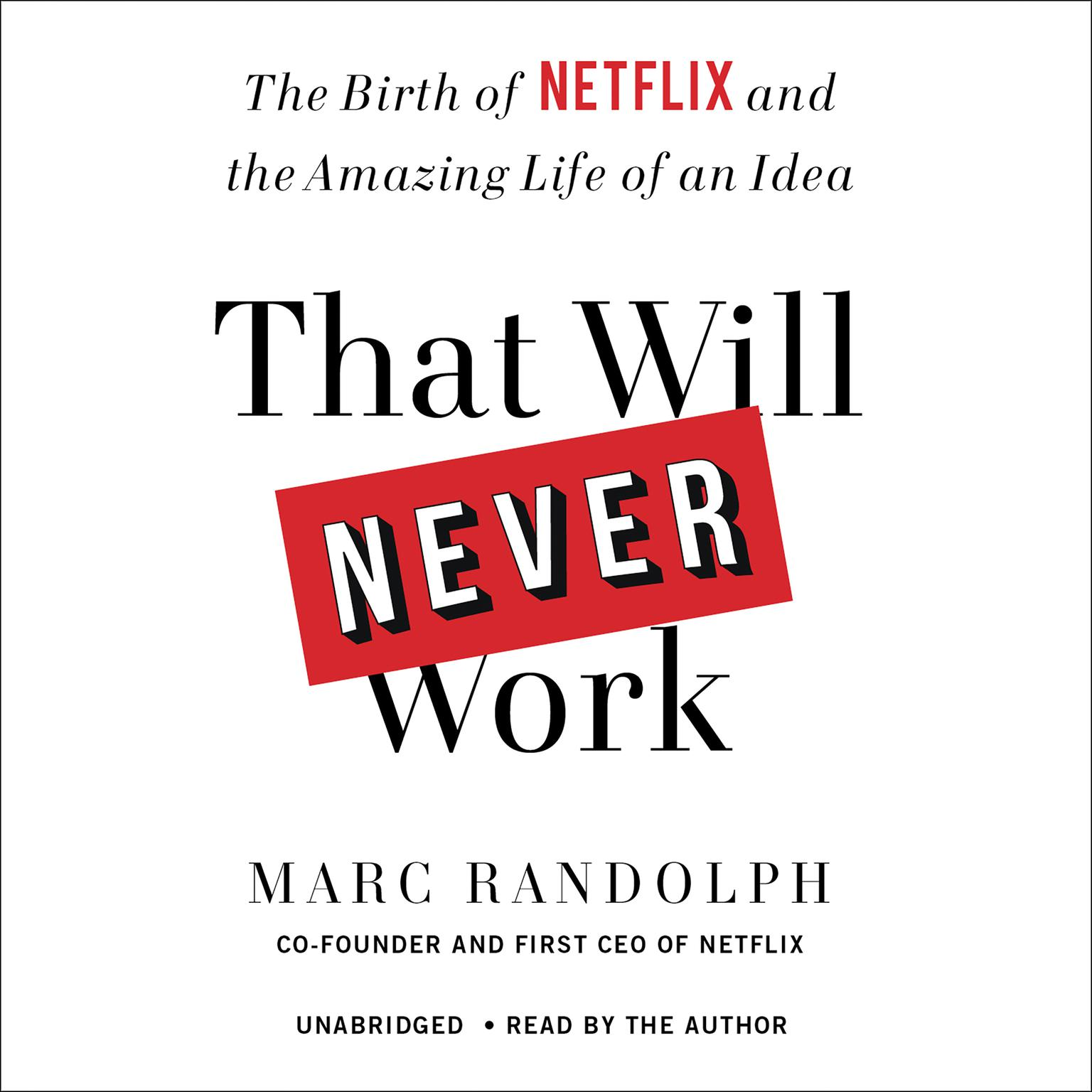 Printable That Will Never Work: The Birth of Netflix and the Amazing Life of an Idea Audiobook Cover Art
