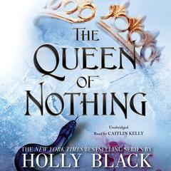 The Queen of Nothing Audiobook, by Holly Black