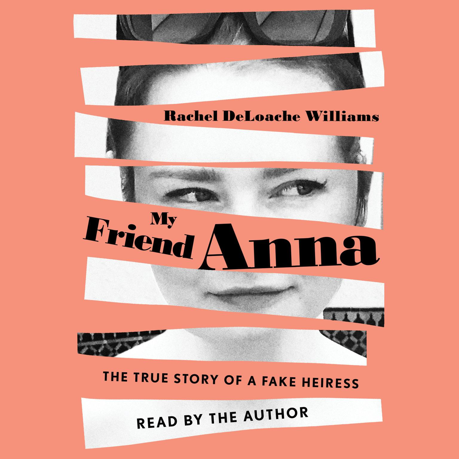 Printable My Friend Anna: The True Story of a Fake Heiress Audiobook Cover Art