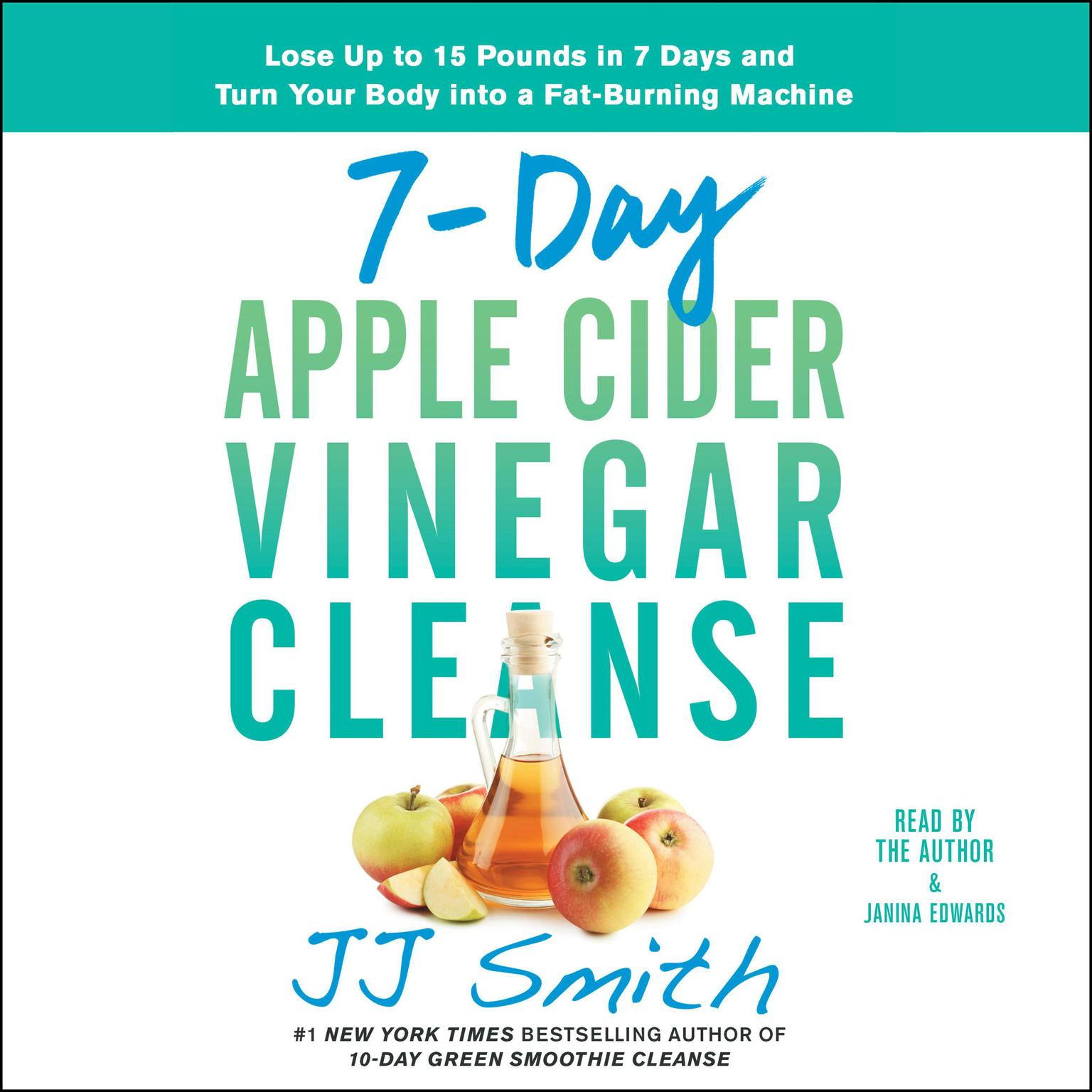 Printable 7-Day Apple Cider Vinegar Cleanse: Lose Up to 15 Pounds in 7 Days and Turn Your Body into a Fat-Burning Machine Audiobook Cover Art