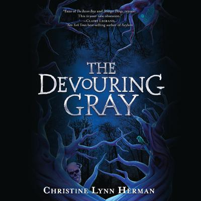 The Devouring Gray Audiobook, by Christine Lynn Herman