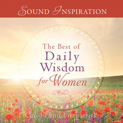 The Best of Daily Wisdom for Women Audiobook, by Carol lynn Fitzpatrick