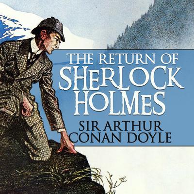 The Return of Sherlock Holmes Audiobook, by