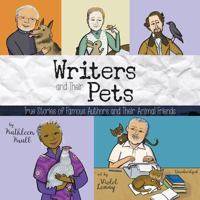 Writers and Their Pets: True Stories of Famous Authors and Their Animal Friends Audiobook, by Kathleen Krull