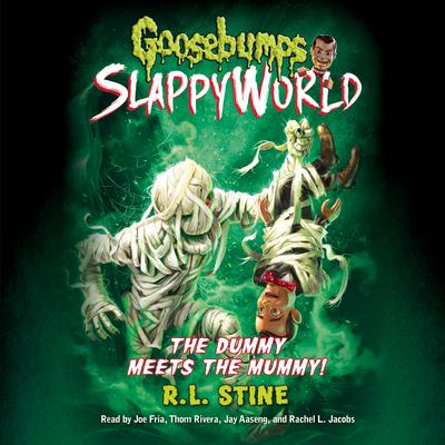 The Dummy Meets The Mummy! (Goosebumps SlappyWorld #8) Audiobook, by