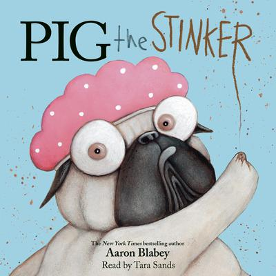 Pig the Stinker Audiobook, by Aaron Blabey