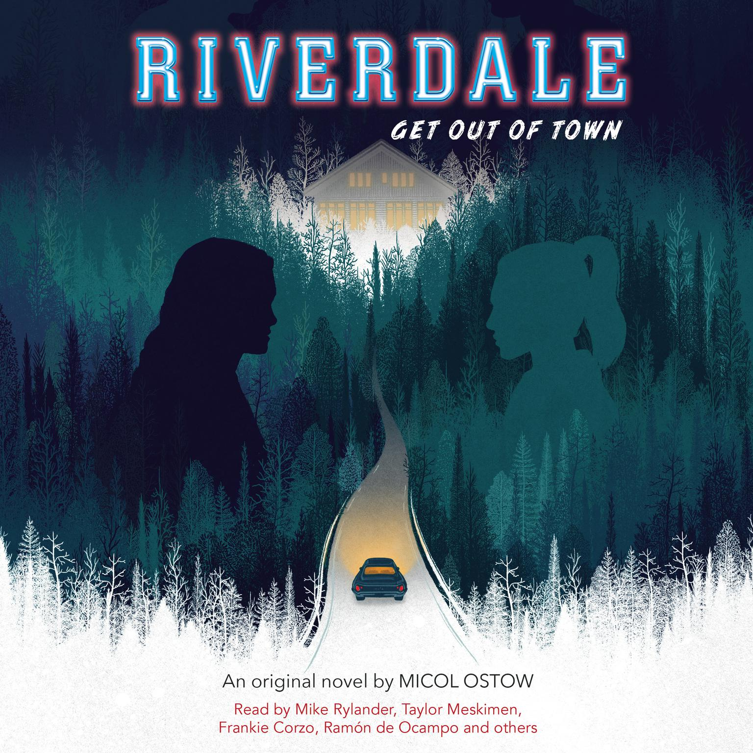 Get out of Town (Riverdale, Novel #2) (Digital Audio Download Edition) Audiobook, by Micol Ostow