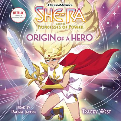 She-Ra, Book #1: Origin of a Hero Audiobook, by Tracey West
