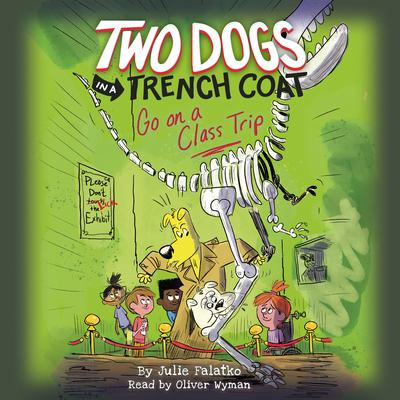 Two Dogs in a Trench Coat Go On a Class Trip Audiobook, by Julie Falatko