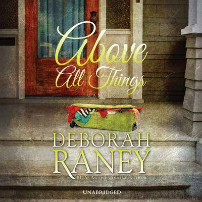 Above All Things Audiobook, by Deborah Raney