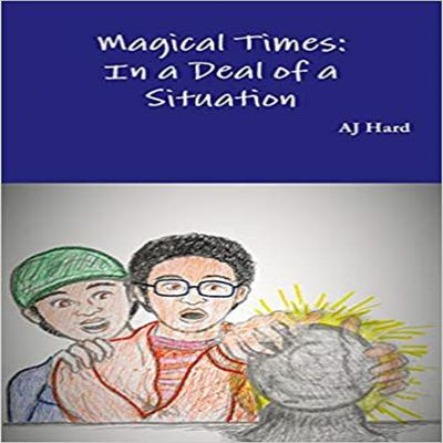 Magical Times: In A Deal of a Situation Audiobook, by AJ Hard