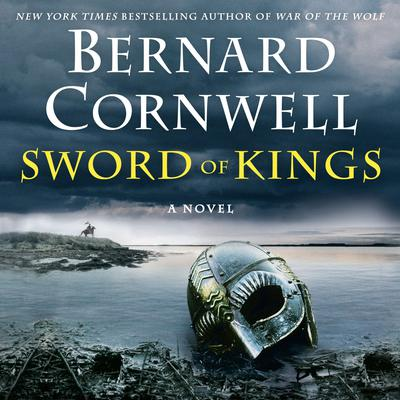Sword of Kings: A Novel Audiobook, by Bernard Cornwell