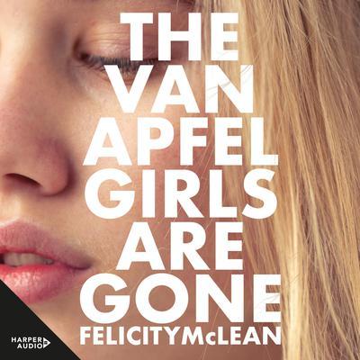 The Van Apfel Girls Are Gone Audiobook, by Felicity McLean