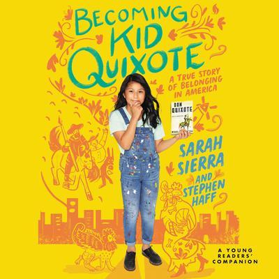 Becoming Kid Quixote: A True Story of Belonging in America Audiobook, by Sarah Sierra