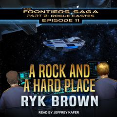 A Rock and a Hard Place Audiobook, by Ryk Brown
