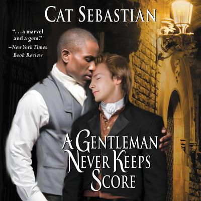 A Gentleman Never Keeps Score: Seducing the Sedgwicks Audiobook, by Cat Sebastian